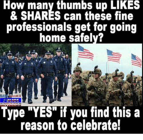 """Memes, Home, and Reason: How many thumbs up LIKES  How many these fine  & can professionals get for going  home safely?  SE  Type """"YES"""" if you find this a  reason to celebrate!"""