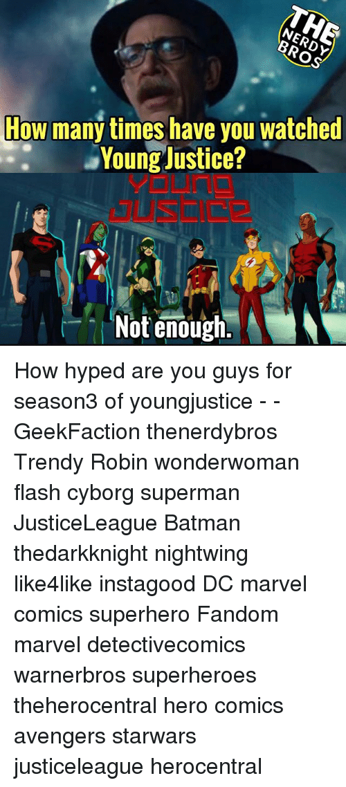 Batman, How Many Times, and Marvel Comics: How many times have you watched  Young Justice?  Not enough. How hyped are you guys for season3 of youngjustice - - GeekFaction thenerdybros Trendy Robin wonderwoman flash cyborg superman JusticeLeague Batman thedarkknight nightwing like4like instagood DC marvel comics superhero Fandom marvel detectivecomics warnerbros superheroes theherocentral hero comics avengers starwars justiceleague herocentral