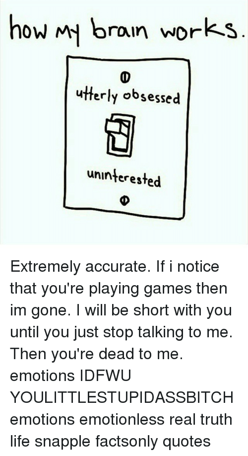 How Mn Brain Works Utterly Obsessed Uninterested Extremely Accurate