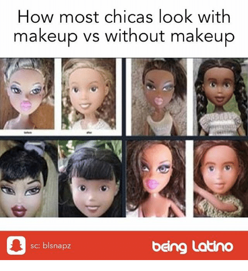 Makeup, Memes, and 🤖: How most chicas look with makeup vs without makeup