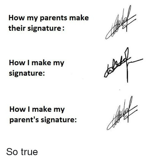 Funny Signature Memes of 2017 on me.me | Parents Signature