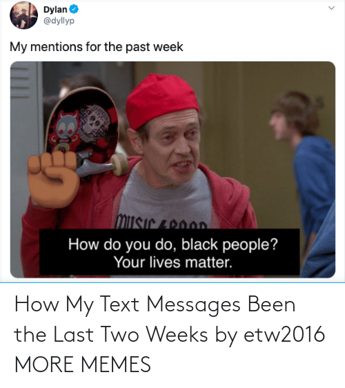 Dank, Memes, and Target: How My Text Messages Been the Last Two Weeks by etw2016 MORE MEMES
