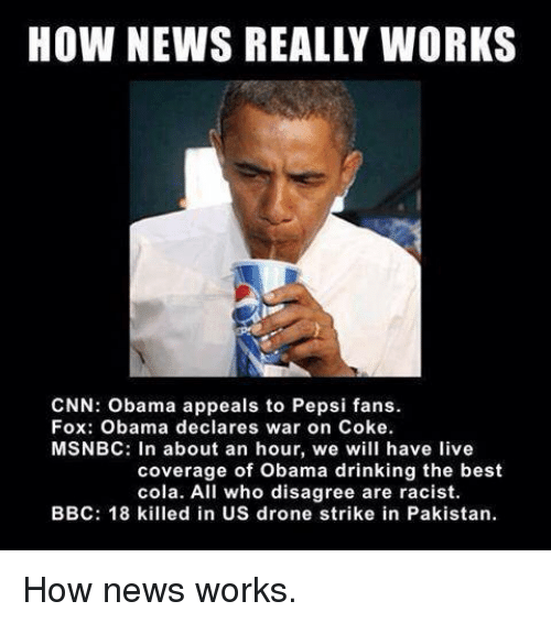Drone Memes And Pepsi HOW NEWS REALLY WORKS CNN Obama Appeals To