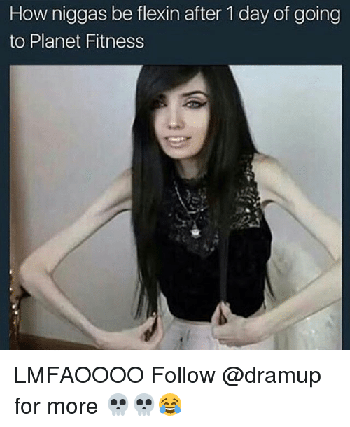 Memes, Planet Fitness, and Flexin: How niggas be flexin after 1 day of going  to Planet Fitness LMFAOOOO Follow @dramup for more 💀💀😂