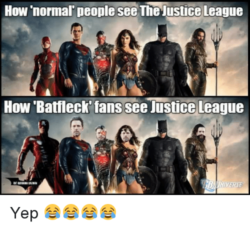 How Normal People See The Justice League How Batfleck Fans See