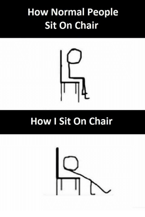 Chair, How, and Itt: How Normal People  Sit On Chair  ITT  How I Sit On Chair