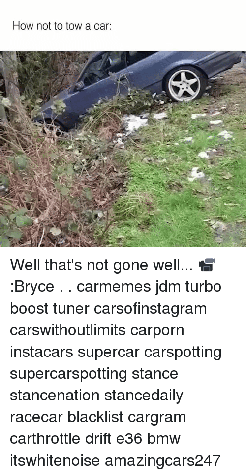 Bmw, Memes, and Boost: How not to tow a car: Well that's not gone well... 📹:Bryce . . carmemes jdm turbo boost tuner carsofinstagram carswithoutlimits carporn instacars supercar carspotting supercarspotting stance stancenation stancedaily racecar blacklist cargram carthrottle drift e36 bmw itswhitenoise amazingcars247