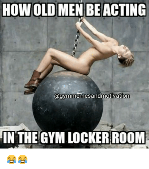 How old men be acting tivation in the gym locker room 😂😂 gym