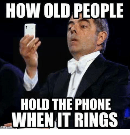 Funny Old Man Meme : How old people hold the phone mwhen it rings funny meme