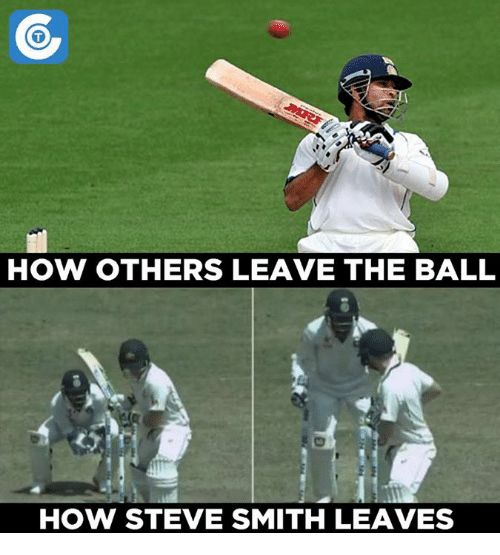 Memes, 🤖, and Smiths: HOW OTHERS LEAVE THE BALL  HOW STEVE SMITH LEAVES