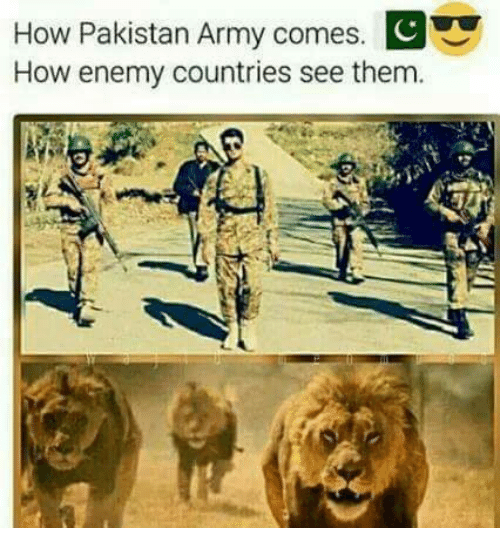 How Pakistan Army Comes C How Enemy Countries See Them Meme On Me Me