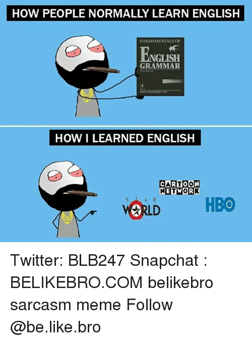 how people normally learn english fundamentals of english grammar how 23892271 25 best learn english memes whats the difference memes, want to