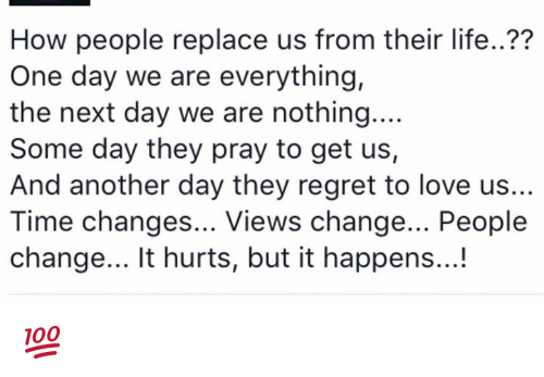 0e8eed13a86e46 How People Replace Us From Their Life   One Day We Are Everything ...
