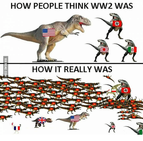 How People Think Ww2 Was L It Really Ww2 Meme On