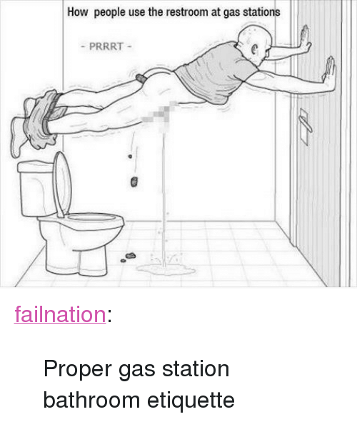 Tumblr Blog And Gas Station How People Use The Restroom At Stations