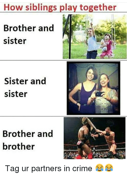 how siblings play together brother and sister sister and sister 10851045 how siblings play together brother and sister sister and sister,Brother Sister Memes