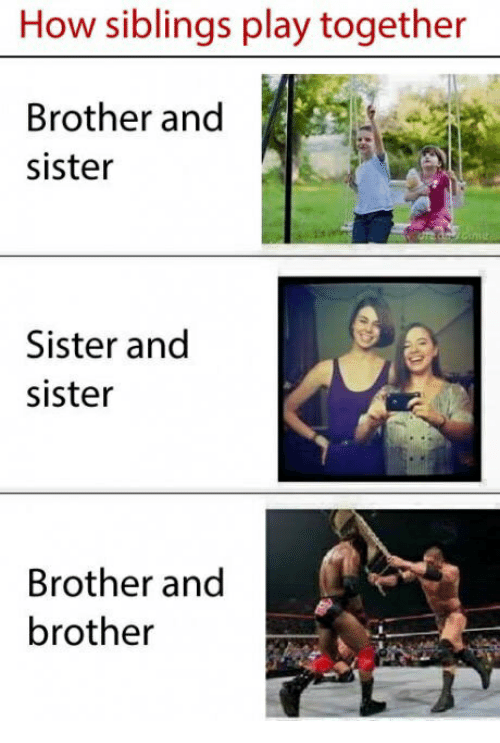 Sister Sister How And Brother How Siblings Play Together Brother And Sister