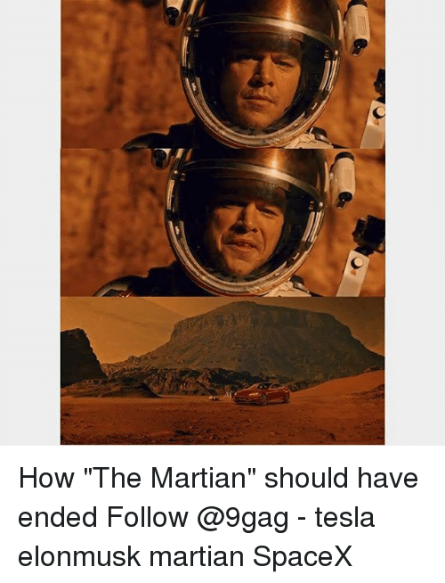 "9gag, Memes, and The Martian: How ""The Martian"" should have ended Follow @9gag - tesla elonmusk martian SpaceX"
