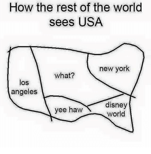 Disney, New York, and Yee: How the rest of the world  sees USA  new york  what?  los  angeles  disney  yee haw  world