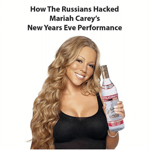 Mariah Carey, Memes, and Russian: How The Russians Hacked  Mariah Carey's  New Years Eve Performance  STOLICHNAYA