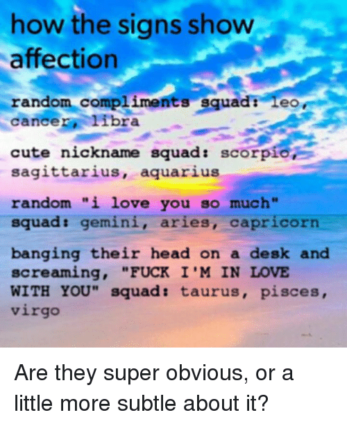 How the Signs Show Affection Random Compliments Squad 1eo