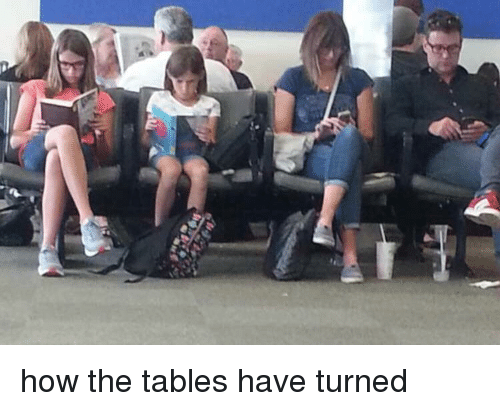 How, Tables, and Tables-Have-Turned: how the tables have turned