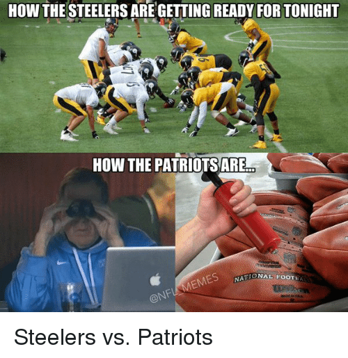 how thesteelersare getting ready for tonight how the patriotsare menes 3776 ✅ 25 best memes about steelers vs patriots steelers vs,Patriots Vs Steelers Memes
