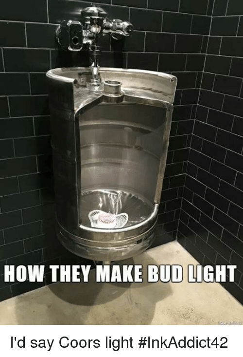 Charming Memes, Bud Light, And 🤖: HOW THEY MAKE BUD LIGHT Iu0027d Images
