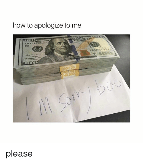 Girl Memes: how to apologize to me  LB 127 o52 12 J  B2  000 please