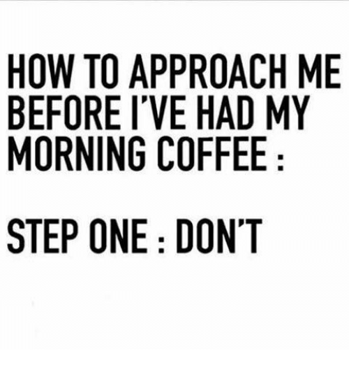 Image result for don't talk to me before my morning coffee