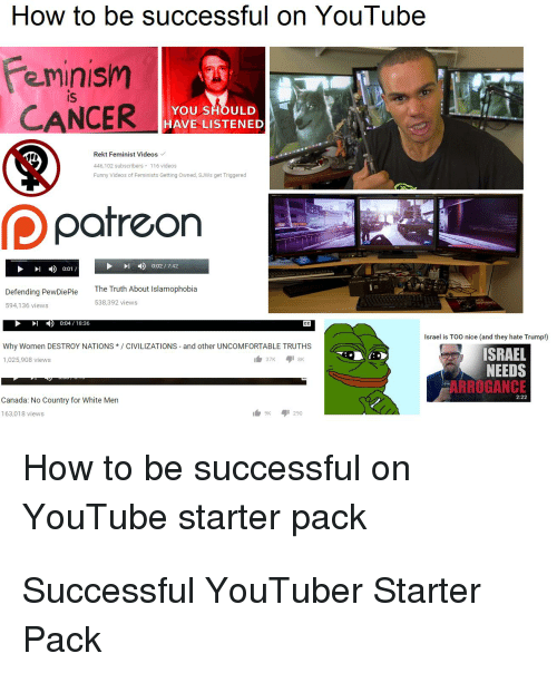 35c14a35dca How to Be Successful on YouTube Feminism CANCER HAVE SHOULD LISTENED ...