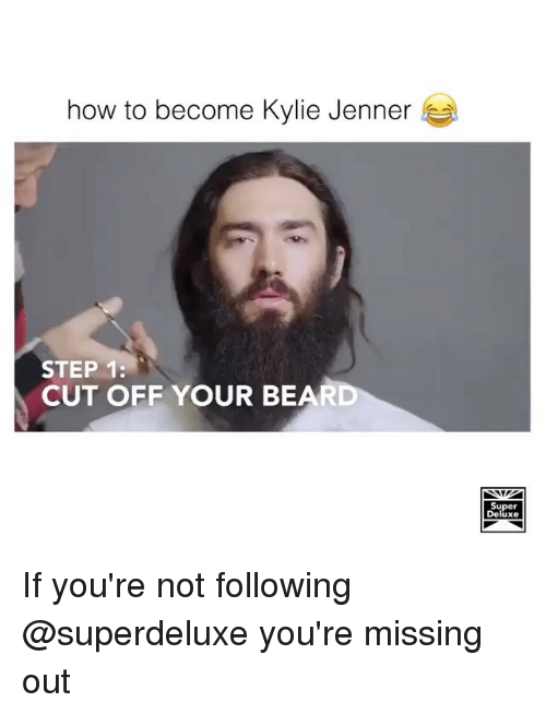 Kylie Jenner, Bear, and How To: how to become Kylie Jenner  STEP 1:  CUT OFF YOUR BEAR  Super  Deluxe If you're not following @superdeluxe you're missing out