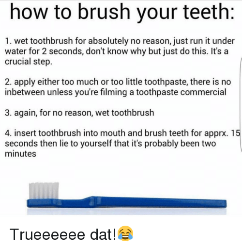 how to brush your teeth 1 wet toothbrush for absolutely 12093541 ✅ 25 best memes about how to brush your teeth how to brush