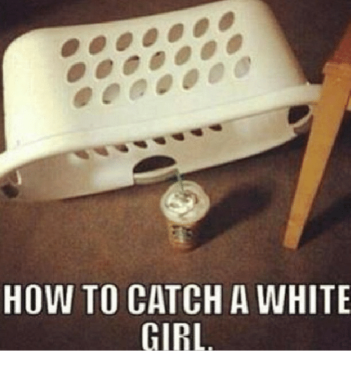 How to get a white girl