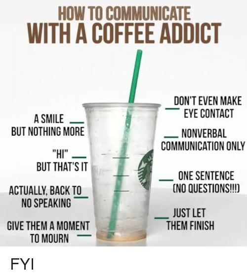 how to communicate with a coffee addict dont even make 27183887 ✅ 25 best memes about coffee addict coffee addict memes