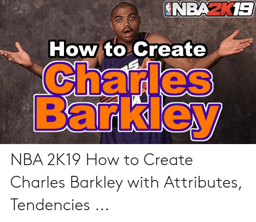 How to Create NBA 2K19 How to Create Charles Barkley With