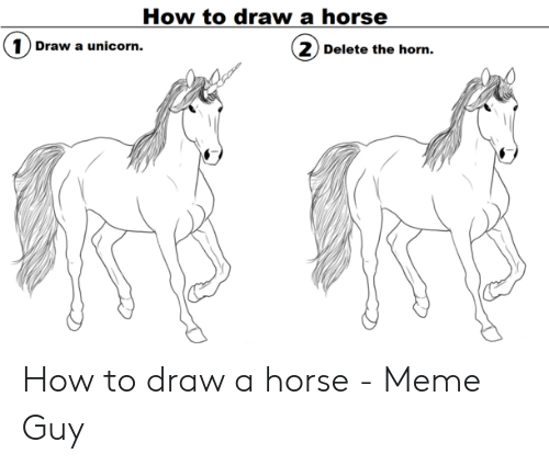 How to Draw a Horse 1 Draw a Unicorn 2 Delete the Horn How