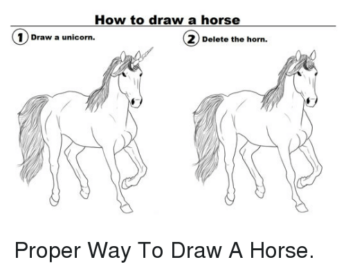 how to draw a horse 1 draw a unicorn delete the horn p proper way