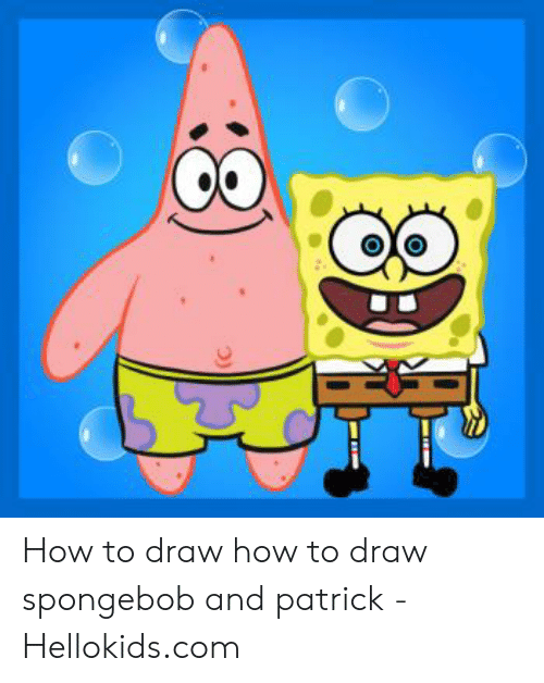 How to Draw How to Draw Spongebob and Patrick - Hellokidscom