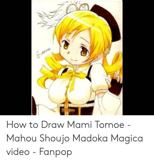 How To Draw Mami Tomoe Mahou Shoujo Madoka Magica Video Fanpop How To Meme On Me Me