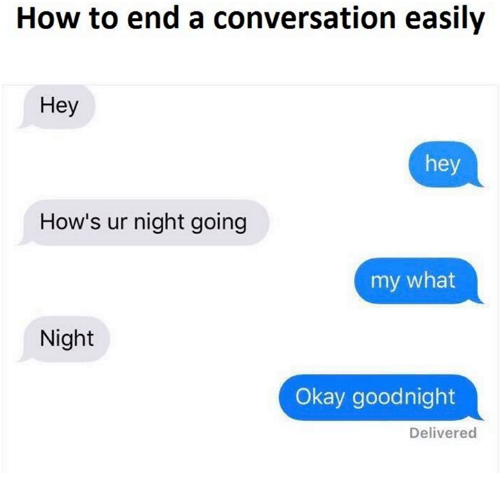949c061d4f9c How to End a Conversation Easily Hey Hey How s Ur Night Going My ...