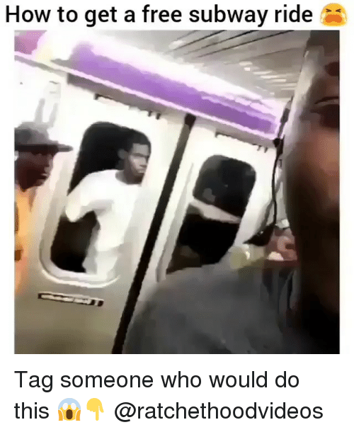 Memes, Subway, and Free: How to get a free subway ride Tag someone who would do this 😱👇 @ratchethoodvideos