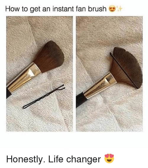Life, Girl, and How To: How to get an instant fan brush Honestly. Life changer 😍