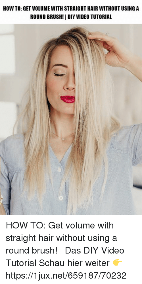 How To Get Volume With Straight Hair Without Using A Round Brush