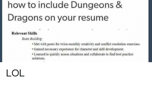 Lol, Memes, And Best: How To Include Dungeons U0026 Dragons On Your Resume  Resume Relevant Skills