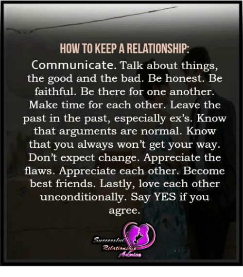 how to keep a good relationship How to keep a good relationship it takes two people to make a relationship work how do you keep the spark alive in your relationship.