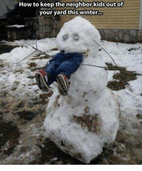 Winter, How To, and Neighbors: How to keep the neighbor kids out of  your yard thi  winter.co