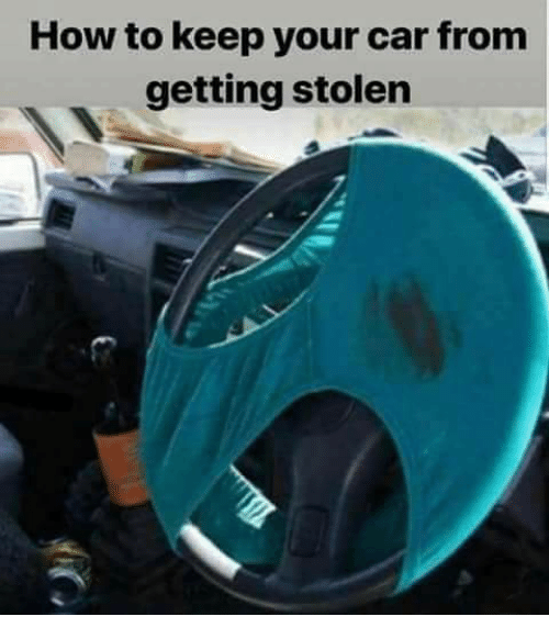 How To, How, and Car: How to keep your car from  getting stolen