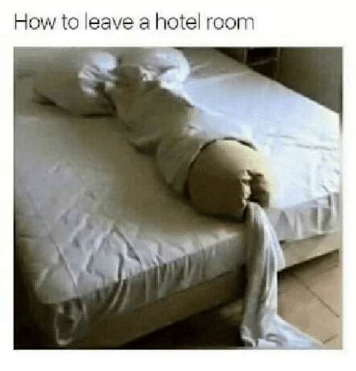 Hotel, How To, and How: How to leave a hotel room