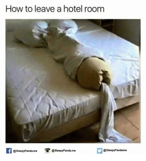 How To Leave A Hotel Room Meme